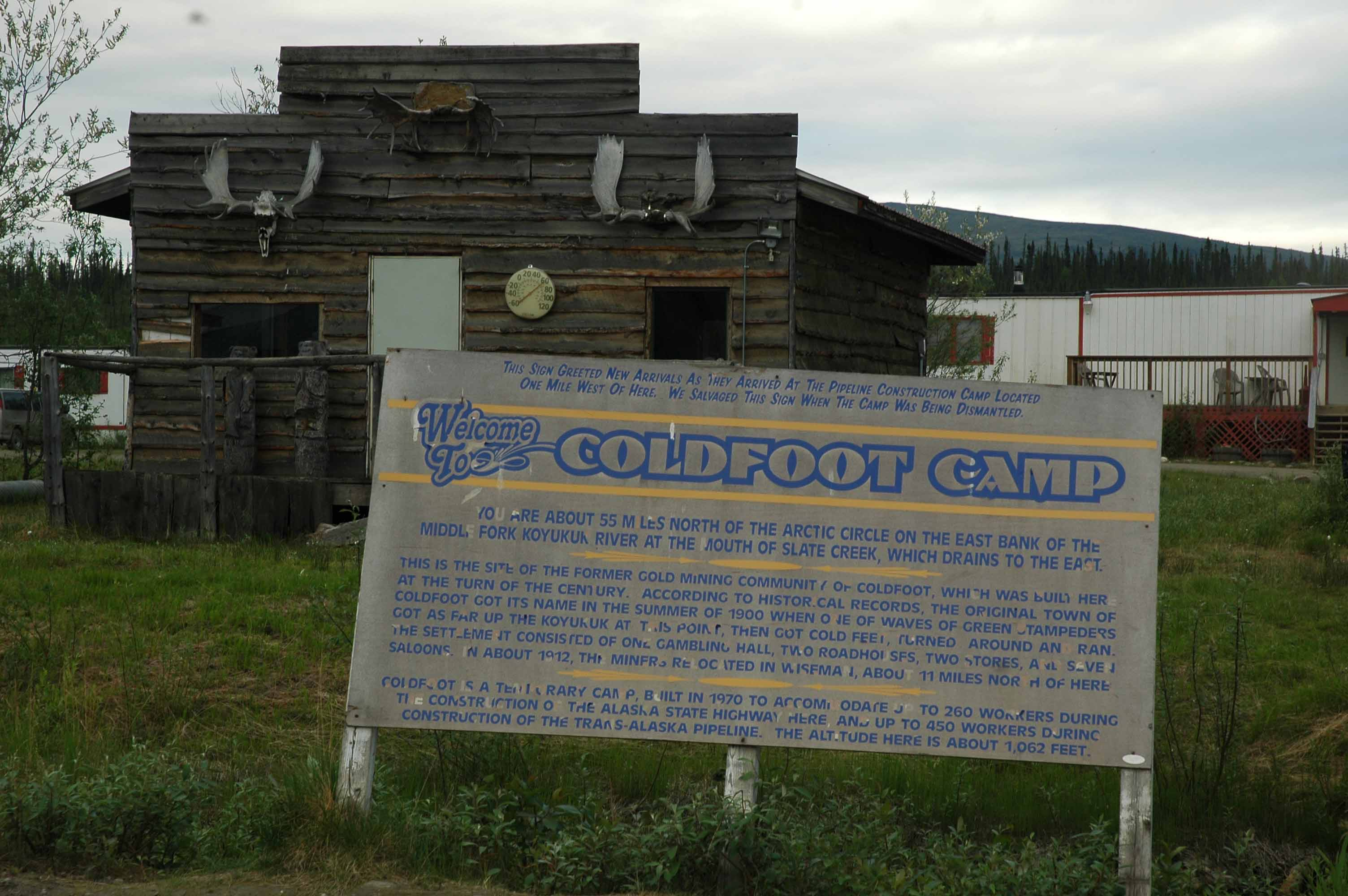Coldfoot Camp is the only game in town!